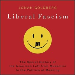 "Celebrated Author Jonah Goldberg Describes Barack Obama as a ""Liberal Fascist"" … at the Fascist, CIA-Affiliated National Review Web Site …"