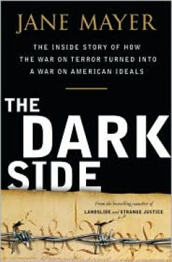 Book Review: The Dark Side, by Jane Mayer