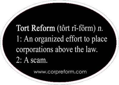 The History Of Tort Reform – A Story of Corporate Greed And A Conspiracy Against Justice For The People