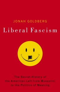 Scholarly Flaws in Jonah Goldberg's 'Liberal Fascism'/Poor Scholarship, Wrong Conclusions