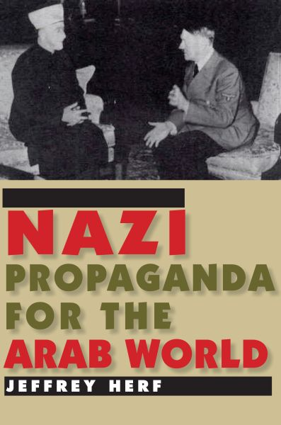 """The """"Islamo-Fascism"""" Hoax: Hitler's Attempts to Nazify the Middle East were, Overall, a Dismal Failure (Book Review)"""