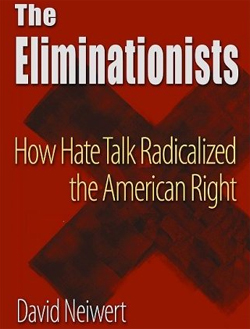 The Eliminationists: How Hate Talk Radicalized the American Right (Book Review)
