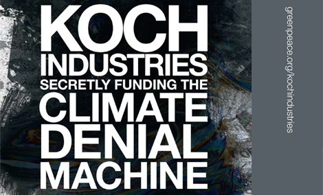 Koch Industries: Secretly Funding the Climate Denial Machine (Greenpeace Report)