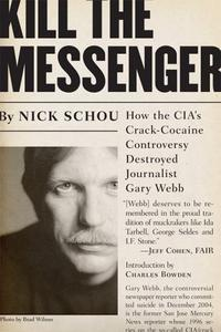 ONLINE BOOK: 'Kill the Messenger: How the CIA's Crack Cocaine Controversy Destroyed Gary Webb,' by Nick Schou