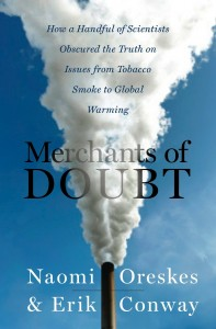 Merchants of Doubt: How a Handful of Scientists Obscured the Truth on Issues from Tobacco Smoke to Global Warming (Book Review)