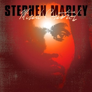 Stephen Marley's 'Mind Control' Lyrics