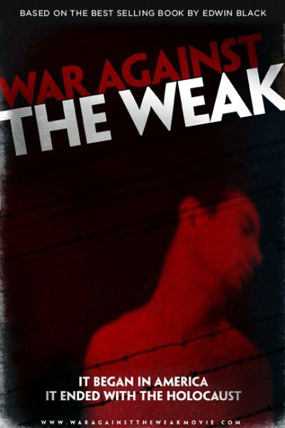 """War Against the Weak"" (Film Based on Edwin Black's Book on Eugenics)"