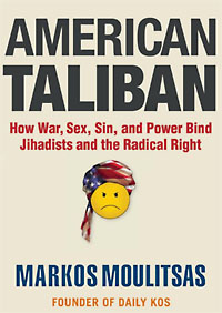 "If Republicans Win, Have ""the Terrorists"" Already Won? (Review of 'American Taliban,' by Markos Moulitsas)"