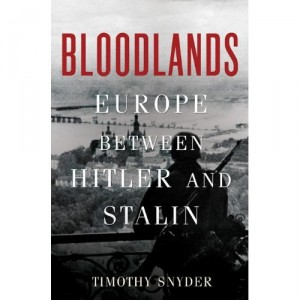Bloodlands: Mass Murder in Europe Between Hitler and Stalin (Books Reviewed)