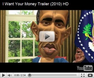 "Trailer: ""I Want Your Money"" (Ultra-Conservative Obama-Bashing Documentary in Theaters Friday)"