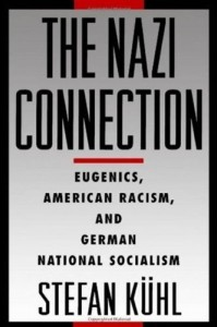 Review of 'The Nazi Connection: Eugenics, American Racism, and German National Socialism,' by Stefan Kuhl