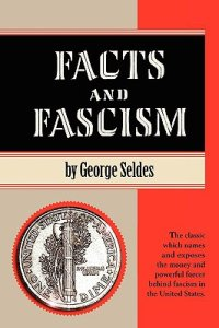 GEORGE SELDES ON 1) FASCISM ON THE HOME FRONT & 2) PROFITS IN FASCISM: GERMANY (1943)