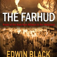 Edwin Black on Confronting the Farhud: When Arabs Massacred Jews