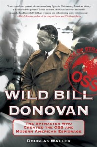 WW II SpyWar: – J. Edgar Hoover (FBI) vs. William J. Donovan (OSS)
