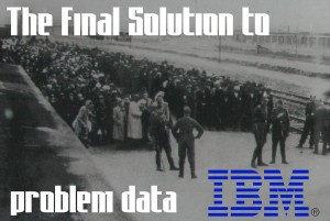 "Edwin Black's ""IBM and the Holocaust,"" Chapter Seven: With Blitzkrieg Efficiency"