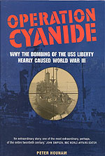 Operation Cyanide — The Attack on USS Liberty was a Failed Provocateur Action and Pretext for US Invasion of Egypt for Israel