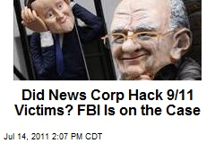 fbi investigates whether news corp hacked voicemails of 911 victims Spies and the Media