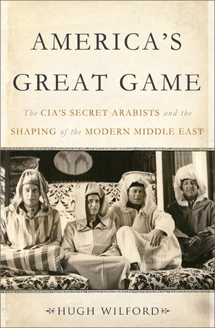 'America's Great Game' Recounts the Middle Eastern Missteps of CIA Meddling