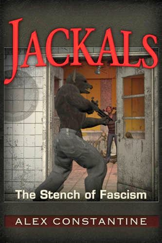 "Excerpt — ""Jackals: The Stench of American Fascism,"" a New TrineDay Paperback by Alex Constantine"