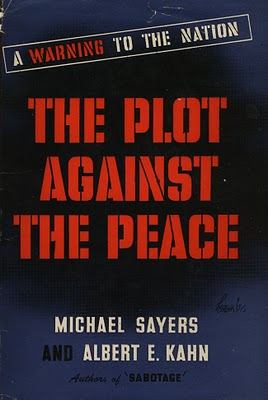 The Plot Against The Peace, by Michael Sayers and Albert E. Kahn – Excerpts