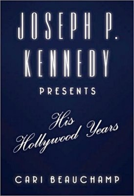 Joe Kennedy's Hollywood Years